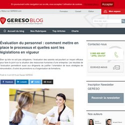Évaluation du personnel : comment mettre en place le processus et quelles sont les législations en vigueur - les experts RH by GERESO
