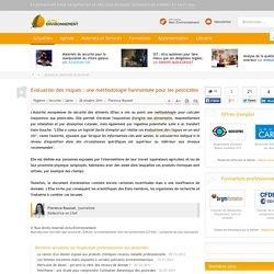 ACTU ENVIRONNEMENT 28/10/14 Evaluation des risques : une méthodologie harmonisée pour les pesticides