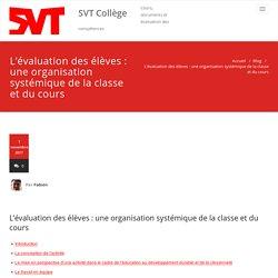 L'évaluation des élèves : une organisation systémique de la classe et du cours – SVT Collège