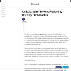 An Evaluation of Services Provided by Dischinger Orthodontics
