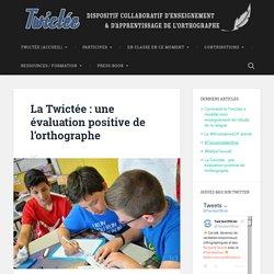 La Twictée : une évaluation positive de l'orthographe -