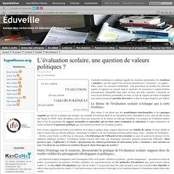 L'évaluation scolaire, une question de valeurs politiques