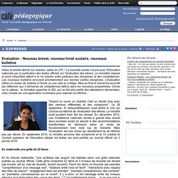 Evaluation : Nouveau brevet, nouveau livret scolaire, nouveaux bulletins