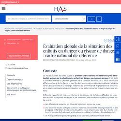 Évaluation globale de la situation des enfants en danger ou risque de danger : cadre national de référence / HAS, janvier 2021