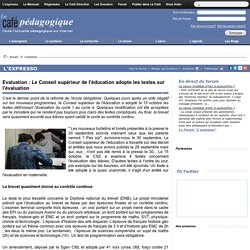 Evaluation : Le Conseil supérieur de l'éducation adopte les textes sur l'évaluation