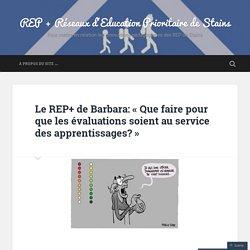 Le REP+ de Barbara: «Que faire pour que les évaluations soient au service des apprentissages?