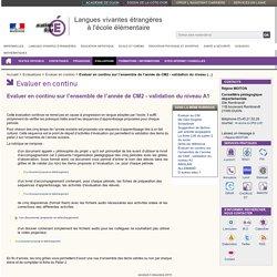 Evaluer en continu sur l'ensemble de l'année de CM2 - validation du niveau A1 - Evaluations - Langues vivantes étrangères à l'école élémentaire