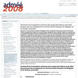 Comment les évaluations externes des acquis des élèves sont-elles perçues par les enseignants en Communauté française de Belgique et en Suisse romande? — Actes du 20ème colloque de l'admée 2008