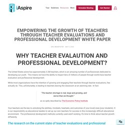 Empowering the Growth of Teachers Through Teacher Evaluations and Professional Development White Paper — iAspire Education