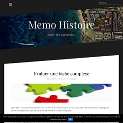 Evaluer une tâche complexe – Memo Histoire