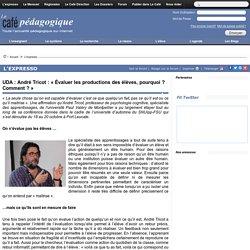 UDA : André Tricot : « Évaluer les productions des élèves, pourquoi ? Comment ? »