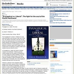 "Books | ""Evangelical vs. Liberal"": The fight for the soul of the"