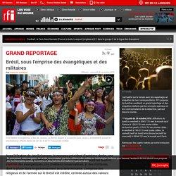 Brésil, sous l'emprise des évangéliques et des militaires