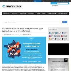 Ulule Tour: 6000 km et 30 villes parcourus pour évangéliser sur le crowdfunding