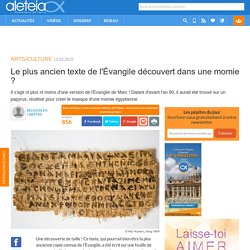 Le plus ancien texte de l'Évangile découvert dans une momie