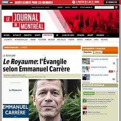 Journal de Montréal 28/08 - Le Royaume: l'Évangile selon Emmanuel Carrère