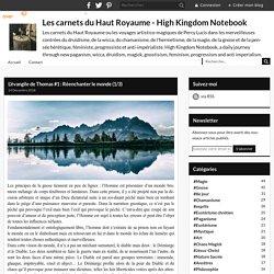 L'évangile de Thomas #1 : Réenchanter le monde (1/3) - Les carnets du Haut Royaume - High Kingdom Notebook