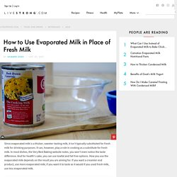How to Use Evaporated Milk in Place of Fresh Milk