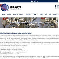 OnlineE-Beam Evaporator Companies For High Quality Film Coating! - Bluewave Semiconductors