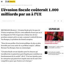 L'évasion fiscale coûterait 1.000 milliards par an à l'UE