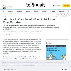 """""""Mon évasion"""", de Benoîte Groult : l'éclosion d'une féministe"""