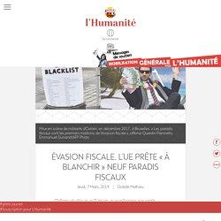 Évasion fiscale. L'UE prête « à blanchir » neuf paradis fiscaux