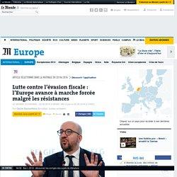 Lutte contre l'évasion fiscale: l'Europe avance à marche forcée malgré les résistances