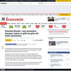 Evasion fiscale : une première banque suisse se plie au plan de lutte américain