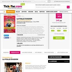 La Folle Evasion - Théâtre de la Gaite Montparnasse
