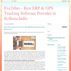 Eve24hrs - Best ERP & GPS Tracking Software Provider in Kolkata,India: How Convenient Is It To Use The HR Payroll Software For Businesses?