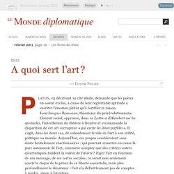 A quoi sert l'art ?, par Evelyne Pieiller (Le Monde diplomatique, février 2011)
