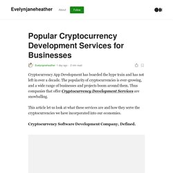 Popular Cryptocurrency Development Services for Businesses