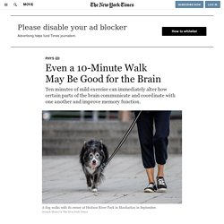 Even a 10-Minute Walk May Be Good for the Brain