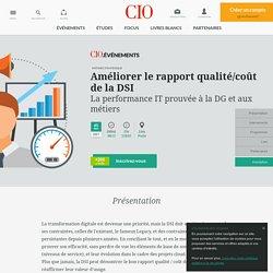 Evénement CIO Améliorer le rapport qualité/coût de la DSI