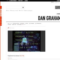 L'évènement Dan Graham - Centre Pompidou