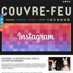 Instagram : le pouvoir du visuel dans la gestion d'un événementCouvre-feu – Le blog de l'évènementiel