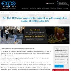 Per 1 juli 2021 weer evenementen mogelijk op volle capaciteit en zonder 1,5 meter afstand (?)