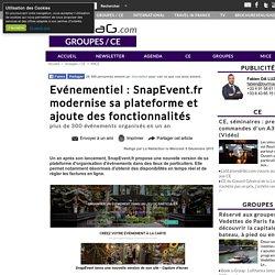 Evénementiel : SnapEvent.fr modernise sa plateforme et ajoute des fonctionnal...