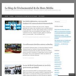 L'actualité du secteur de l'événementiel en France et à l'étranger : innovations, tendances, street marketing, événements