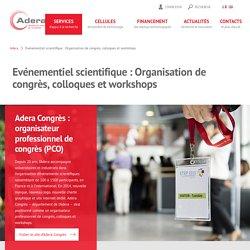 Evénementiel scientifique : Organisation de congrès, colloques et workshops - Adera