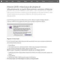 iMovie(2013): mise à jour de projets et d'événements à partir d'anciennes versions d'iMovie - Assistance Apple