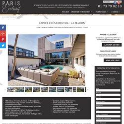 La Maison - Espace hors du commun pour des événements exceptionnels à Paris - Paris Exclusif