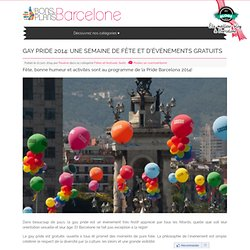 Gay pride 2014: une semaine de fête et d'événements gratuits - Les Bons Plans de Barcelone