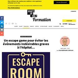 Escape game #événements indésirables graves à l'hôpital