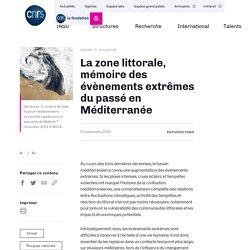 La zone littorale, mémoire des évènements extrêmes du passé en Méditerranée