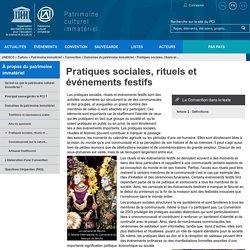 Pratiques sociales, rituels et événements festifs - patrimoine immatériel - Secteur de la culture - UNESCO