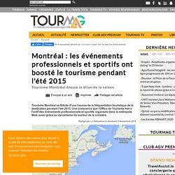 Montréal : les événements professionnels et sportifs ont boosté le tourisme pendant l'été 2015