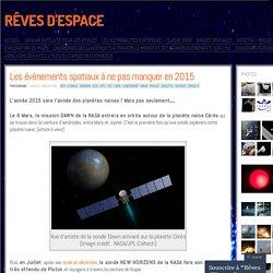Les événements spatiaux à ne pas manquer en 2015