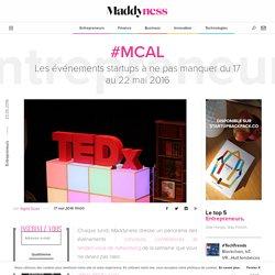 #mCal : Les événements startups à ne pas manquer du 17 au 22 mai 2016 - Maddyness