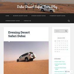 Evening Desert Safari Dubai – Dubai Desert Safari Tours Blog